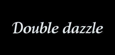 Double dazzle